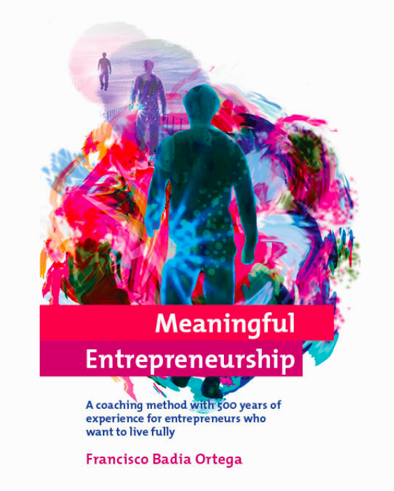 Meaningful Entrepreneurship by Francisco Badia – How to Become a Happy Entrepreneur, Have Fun and Embrace Startup Failure