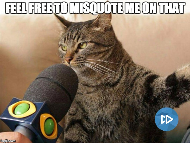 Feel free to misquote me - meme on talking to journalists for startups