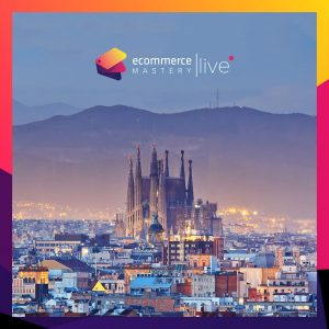 Ecommerce Mastery Live - full day of marketing training in Barcelona