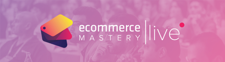 Learn how to grow your business and excel at marketing - Ecommerce Mastery Live Barcelona 2018